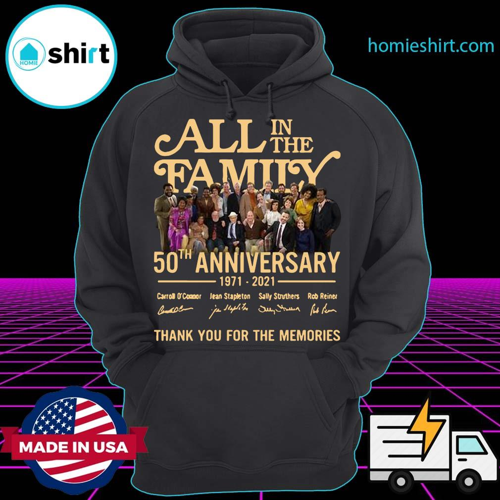 All In The Family 50th Anniversary 1971 2021 Signatures Thanks For The Memories Shirt Hoodie