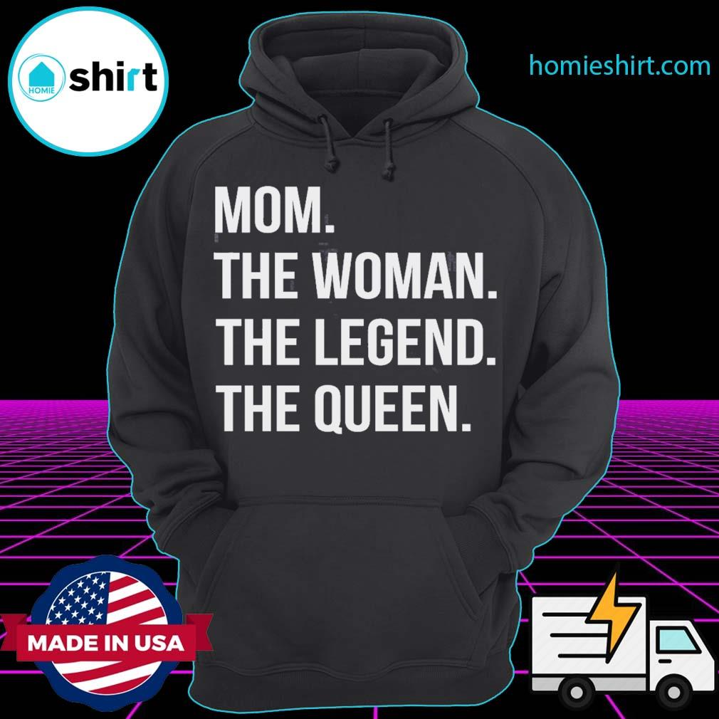 Mom the woman the legend the queen s Hoodie