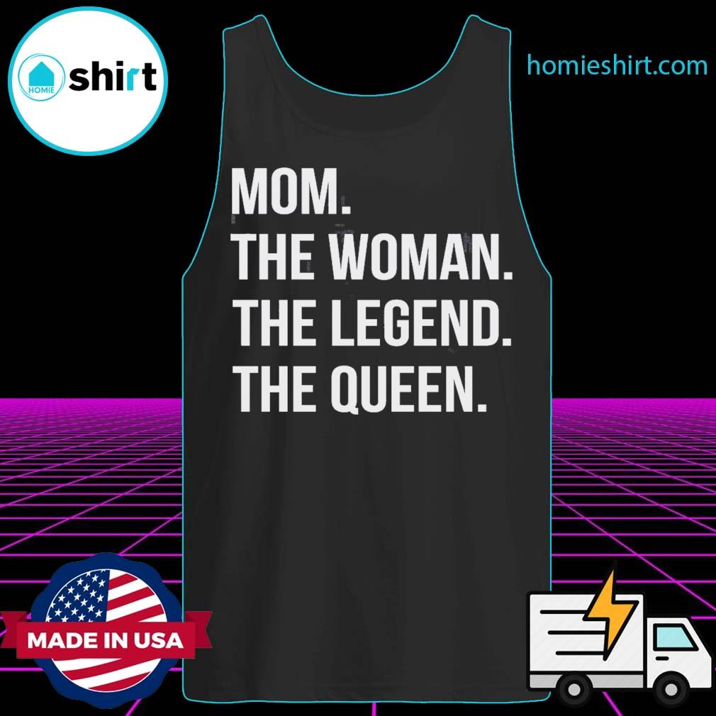 Mom the woman the legend the queen s Tank-Top