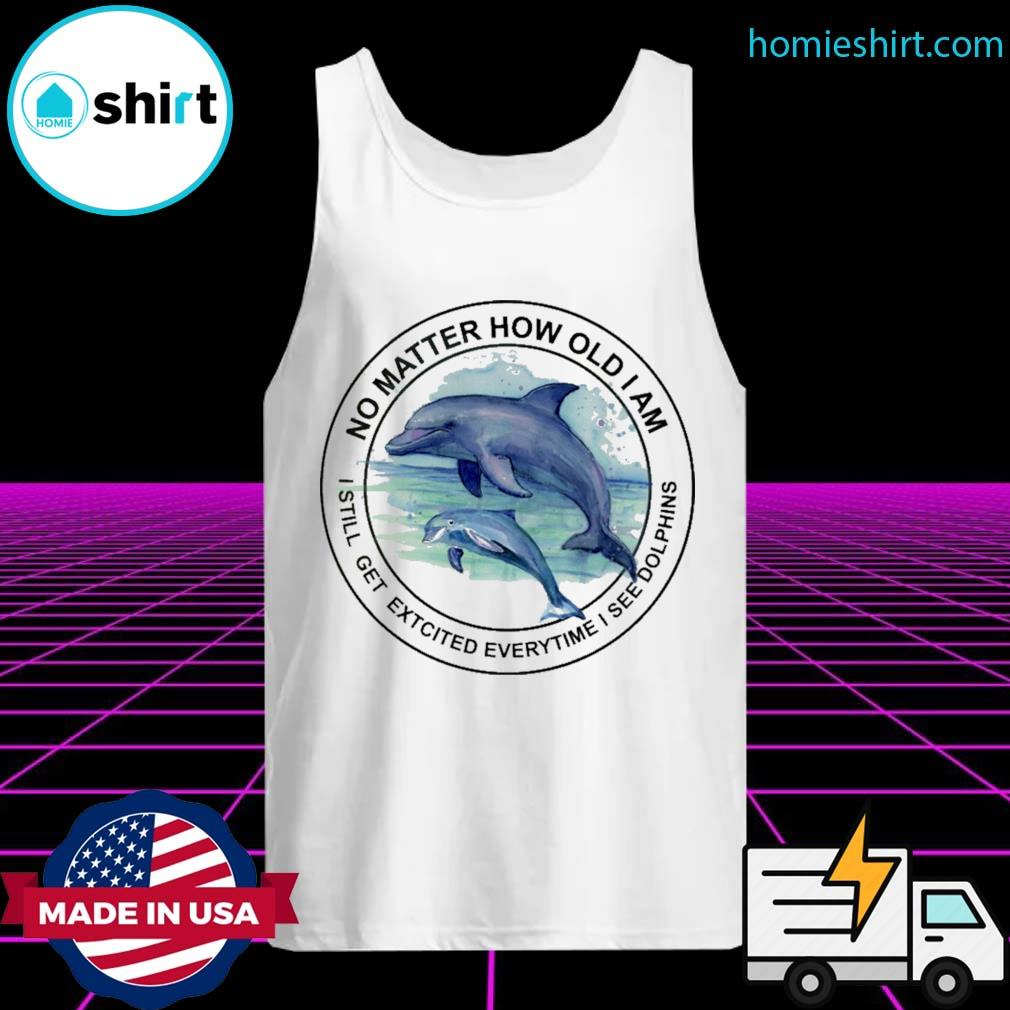 No matter how old I am I still get excited everytime I see Dolphins s Tank-Top