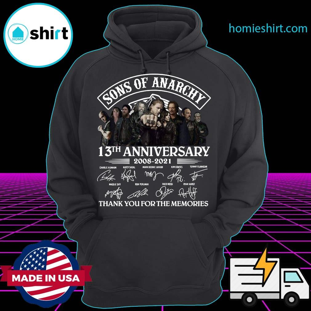 Official The Son Of Anarchy 13th Anniversary 2008 2021 Signatures Thanks For The Memories Shirt Hoodie