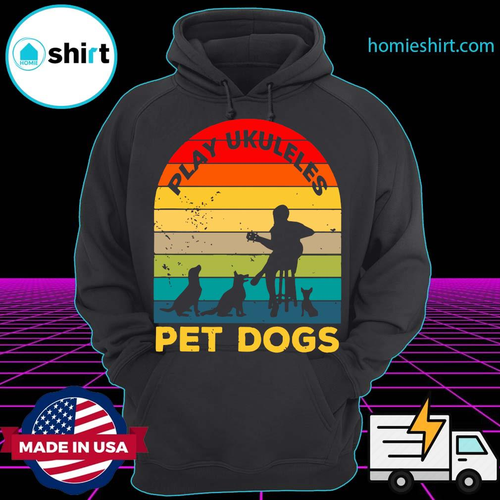 Play Ukuleles And Pet Dogs Vintage Shirt Hoodie