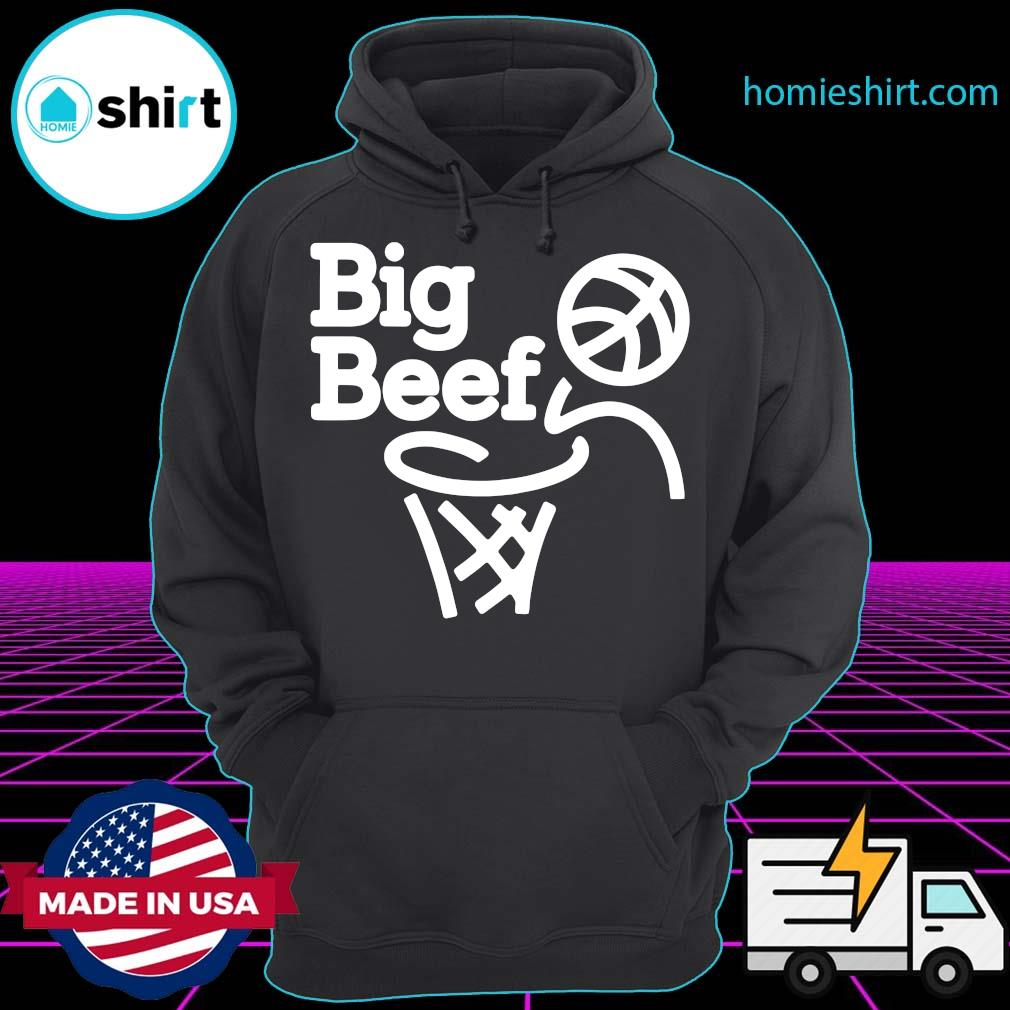Big Beef No Dunk Shirt Hoodie