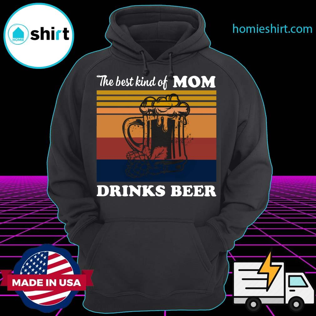 The Best Kind Of Mom Drinks Beer Vintage Shirt Hoodie
