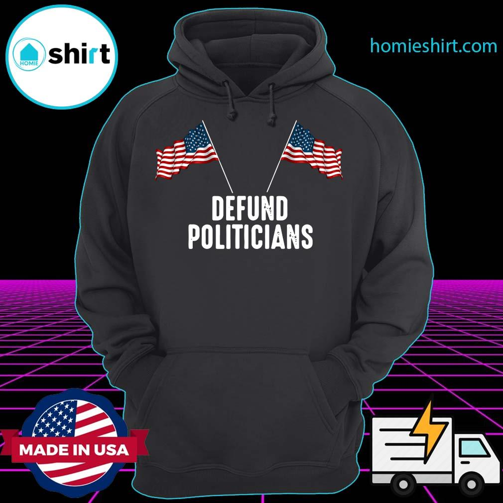 Official Defund Politicians American Flag Shirt Hoodie