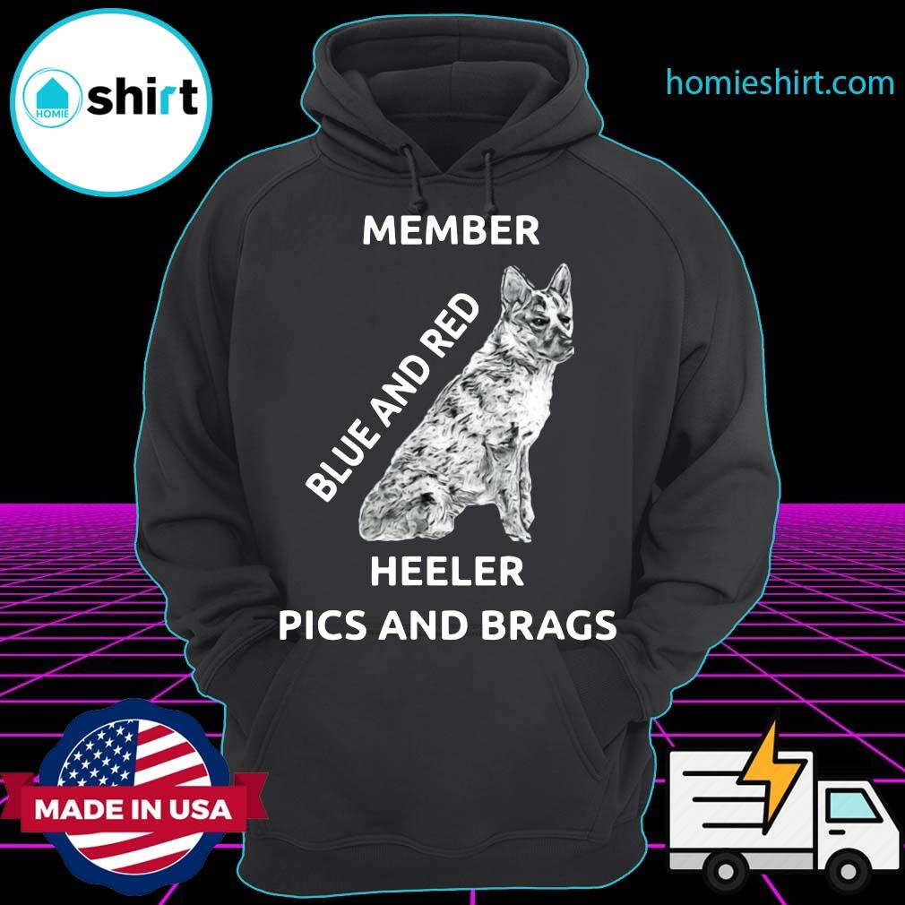 Official Member Blue And Red Heeler Pics And Brags Shirt Hoodie