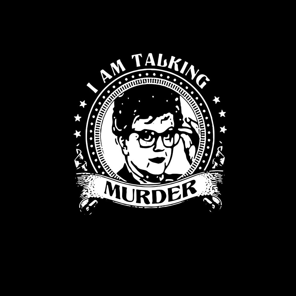 Awesome i Am Talking Murder Shirt invisible