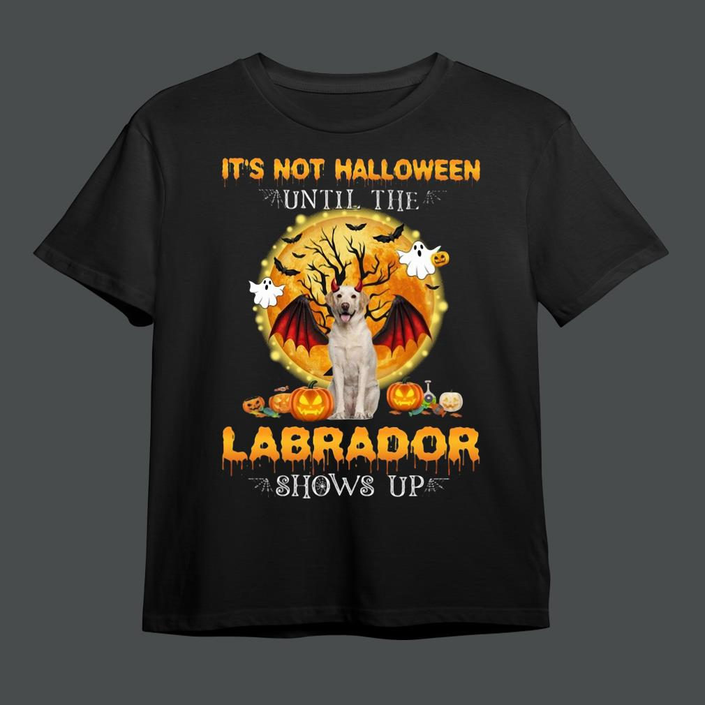 Top it's not Halloween until the Labrador shows up shirt(1)
