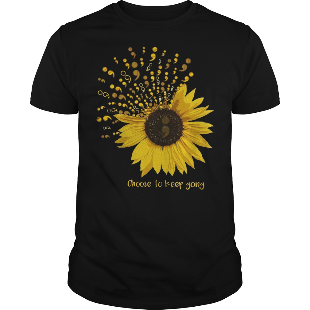 Choose to keep going sunflower semicolon classic guy