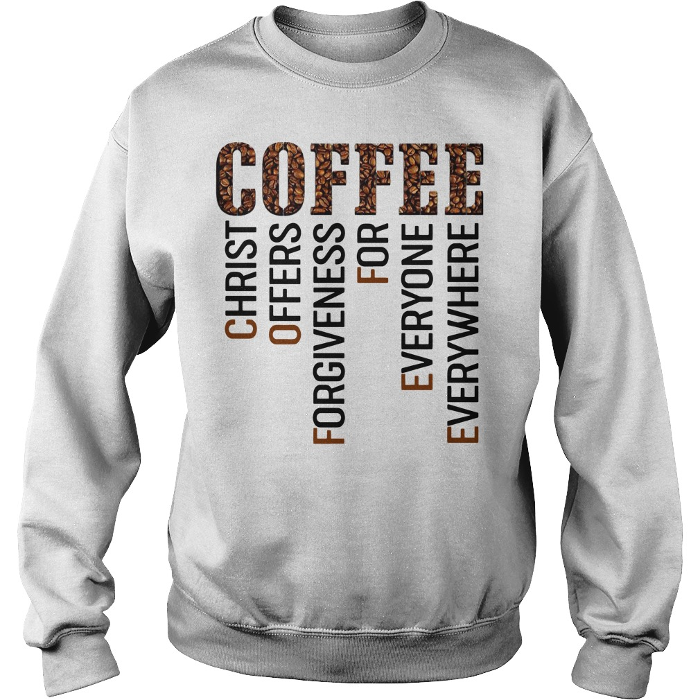 Christ offers for forgiveness for everyone everywhere sweater