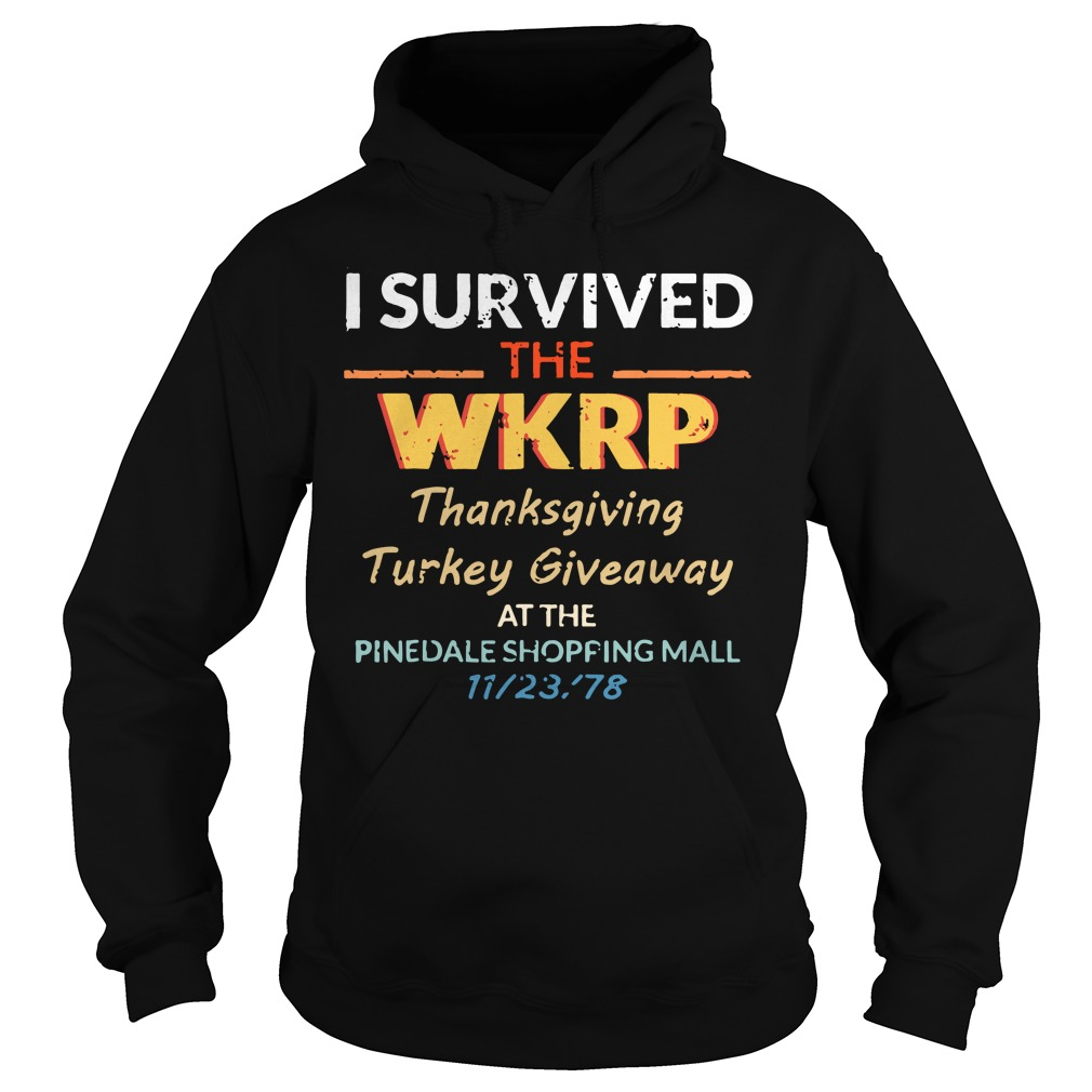 I survived the WKRP thanksgiving Turkey Giveaway at the pinedale shopping mall hoodie
