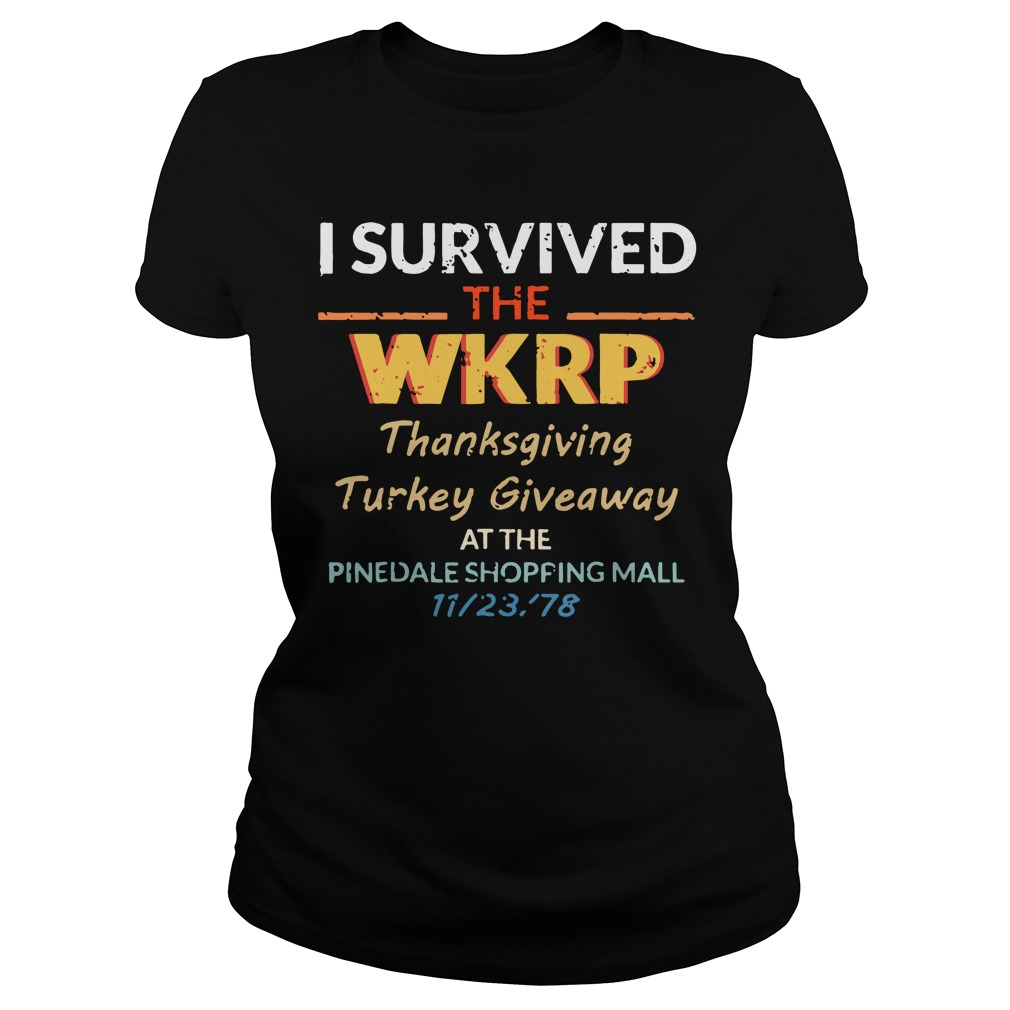I survived the WKRP thanksgiving Turkey Giveaway at the pinedale shopping mall ladies tee