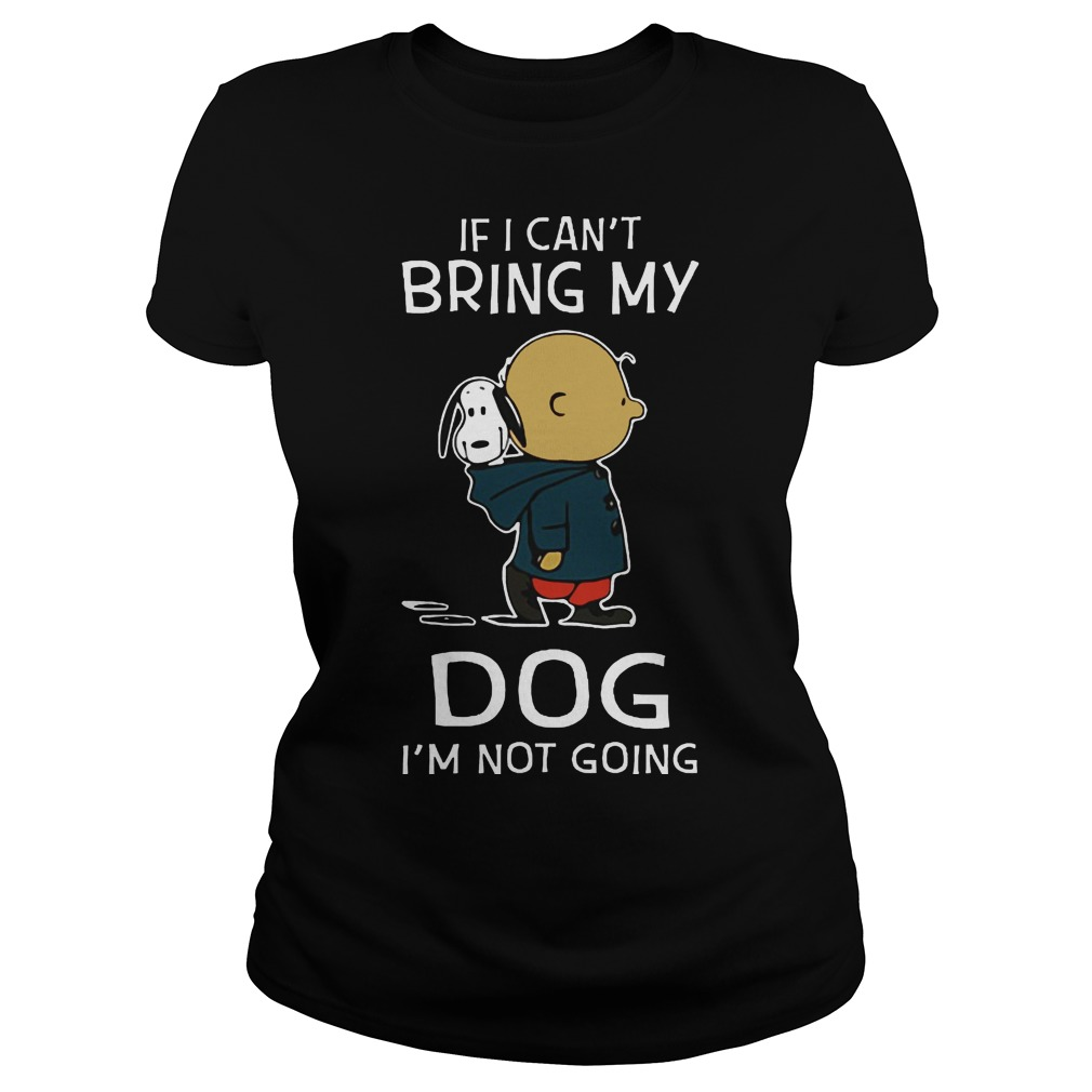 If I can't bring my dog I'm not going ladies tee