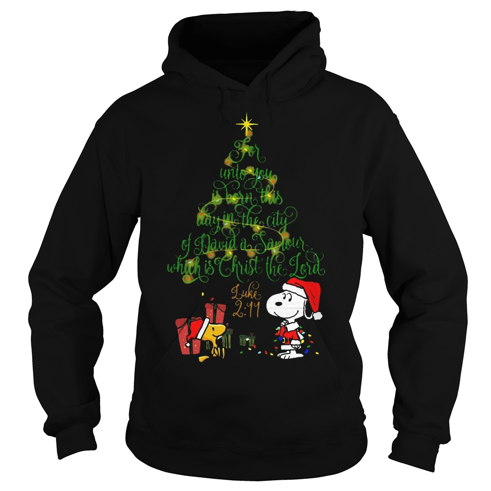 Snoopy for unto you is born this day in the city of david a saviour which is Christ the lord hoodie
