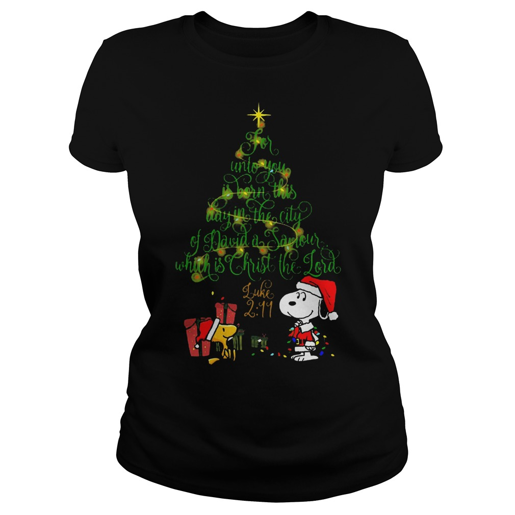 Snoopy for unto you is born this day in the city of david a saviour which is Christ the lord ladies tee