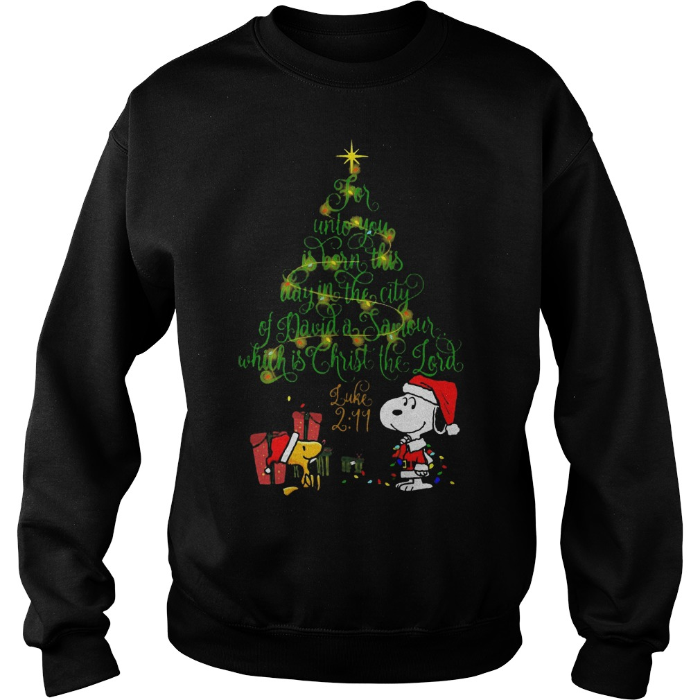 Snoopy for unto you is born this day in the city of david a saviour which is Christ the lord sweater