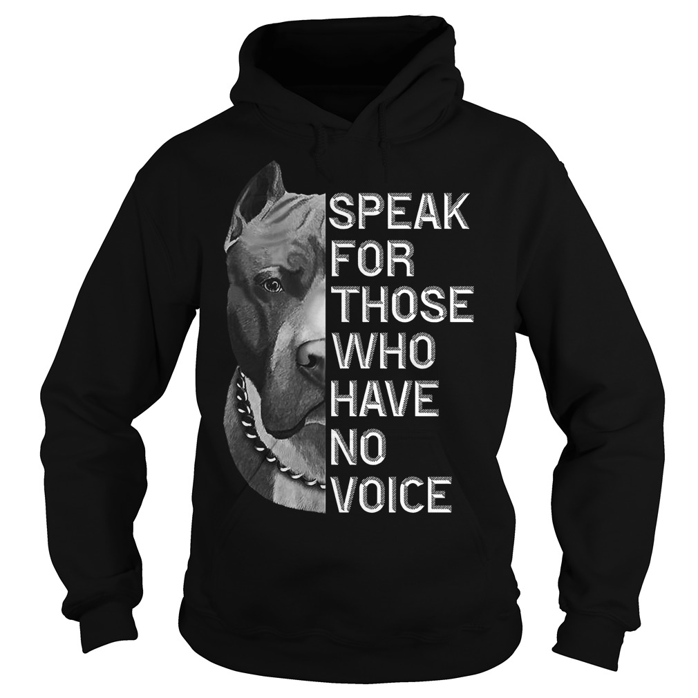 Speak for those who have no voice Pitbull hoodie