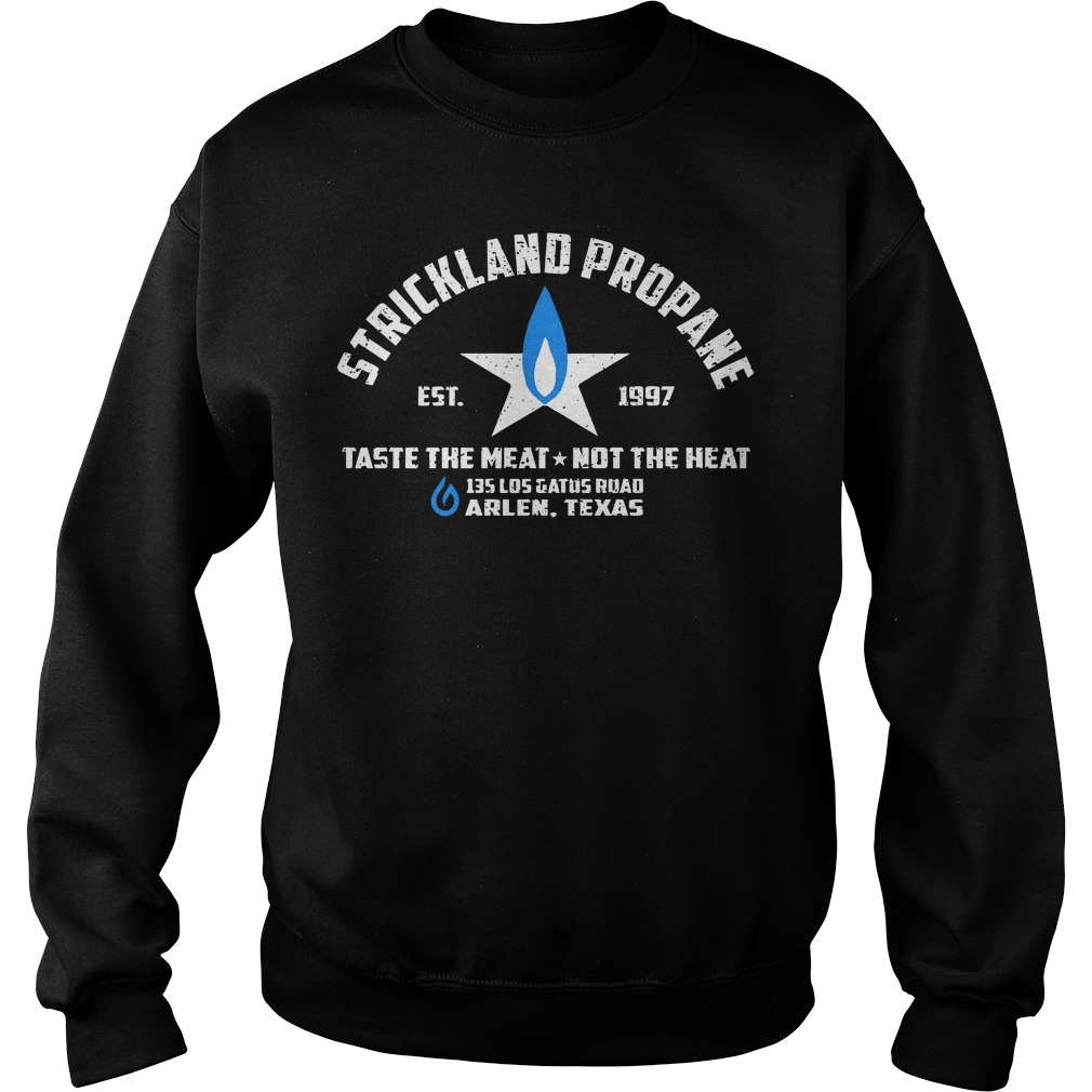 Strickland propane est 1997 taste the meat not the heart 135 Los Gatos road arlen texas sweater