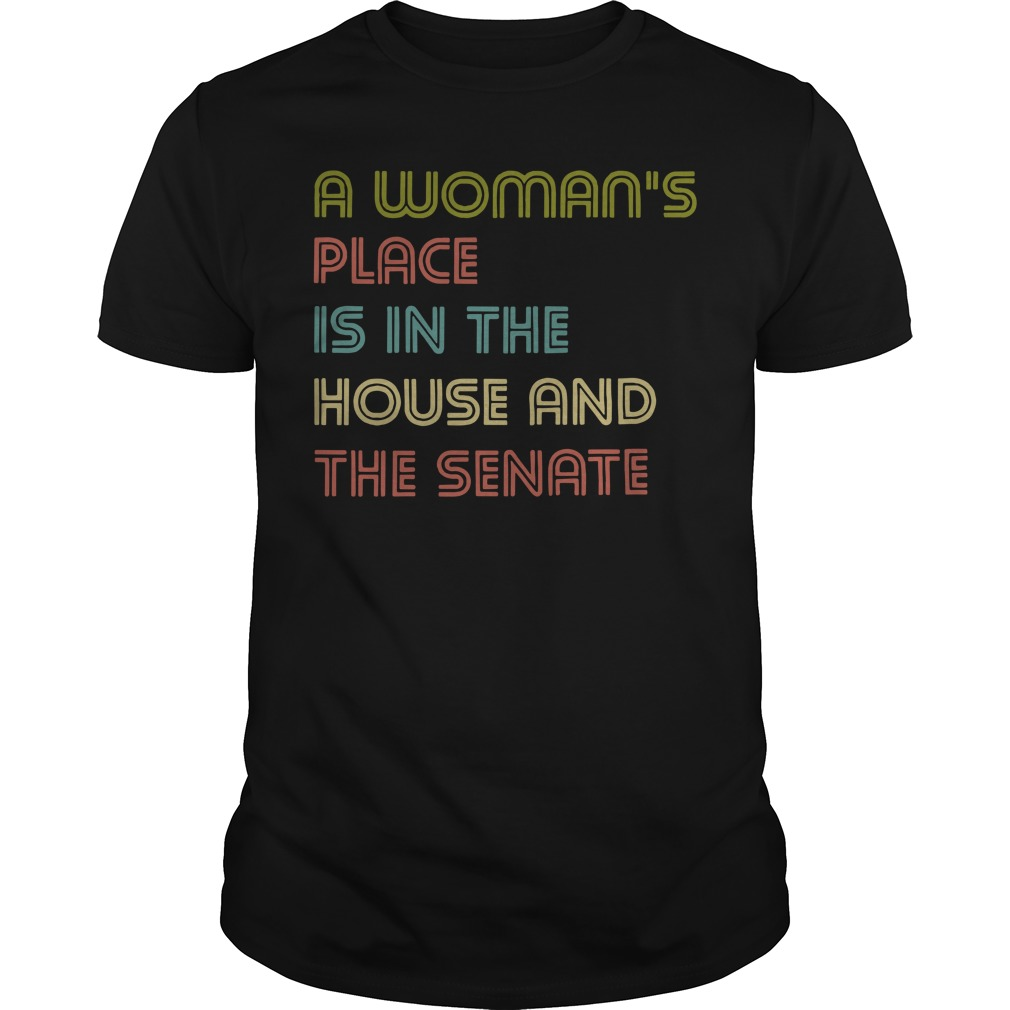 A woman's place is in the house and the senate classic guy