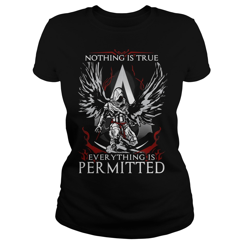 Assassin Creed Nothing is true everything is Permitted ladies tee