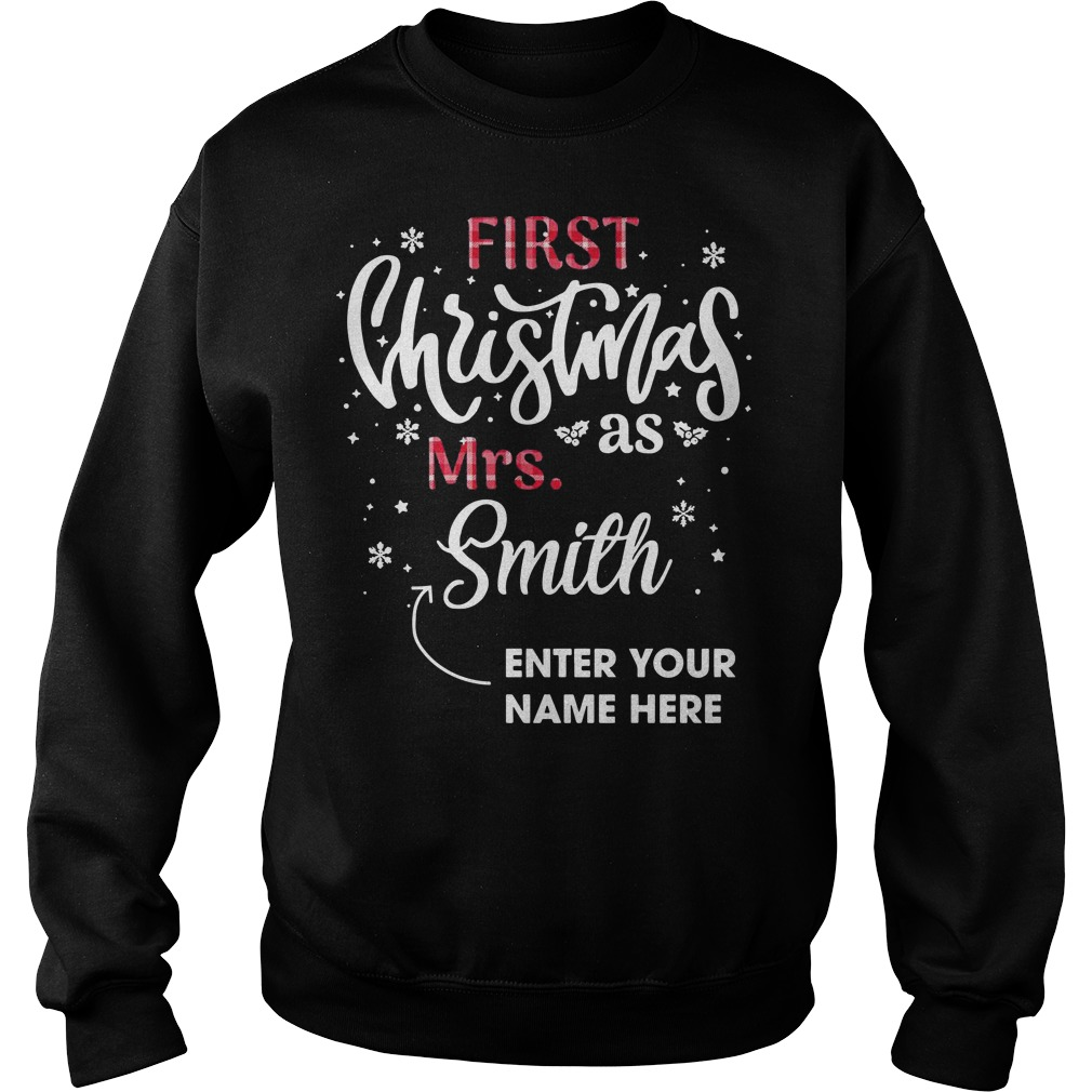 First Christmas as Mrs Smith enter your name here sweater