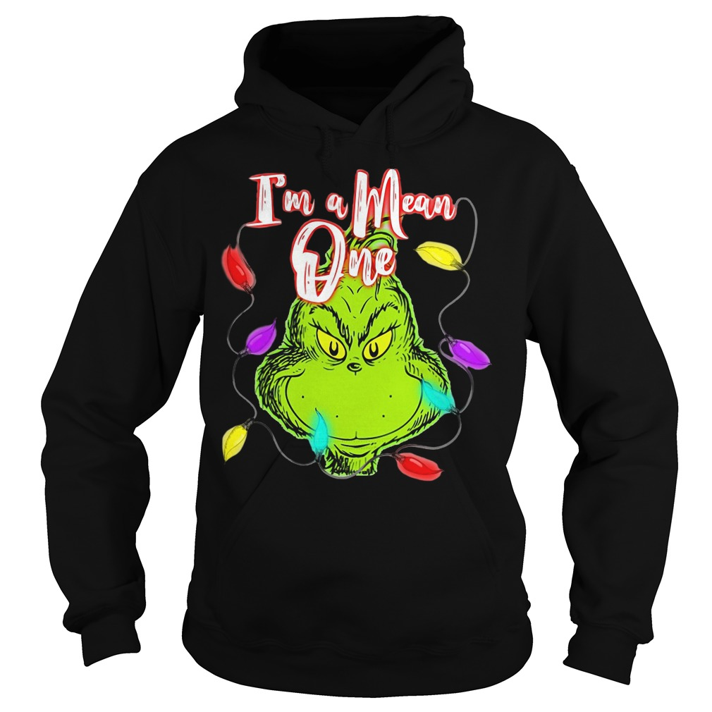 I'm a mean one Mr Grinch Christmas hoodie