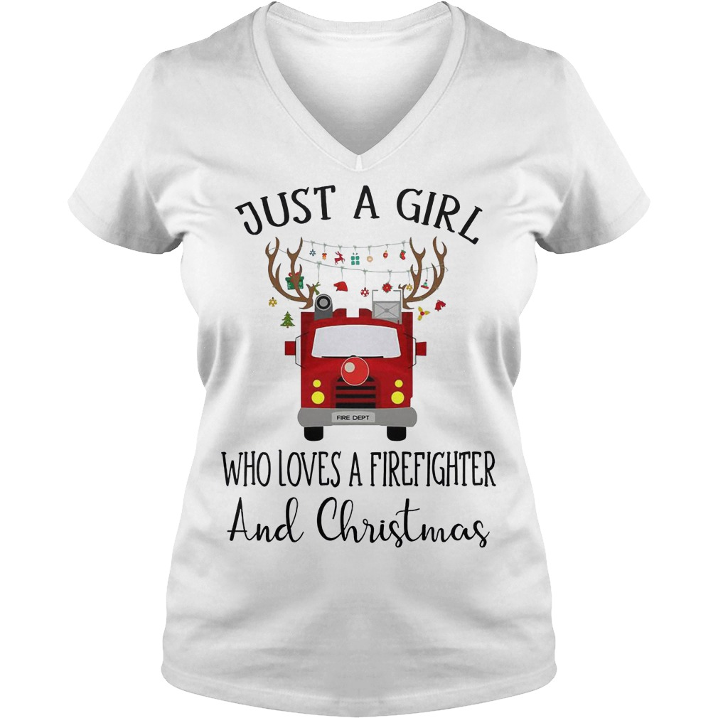 Just a girl who loves a Firefighter and Christmas V-neck