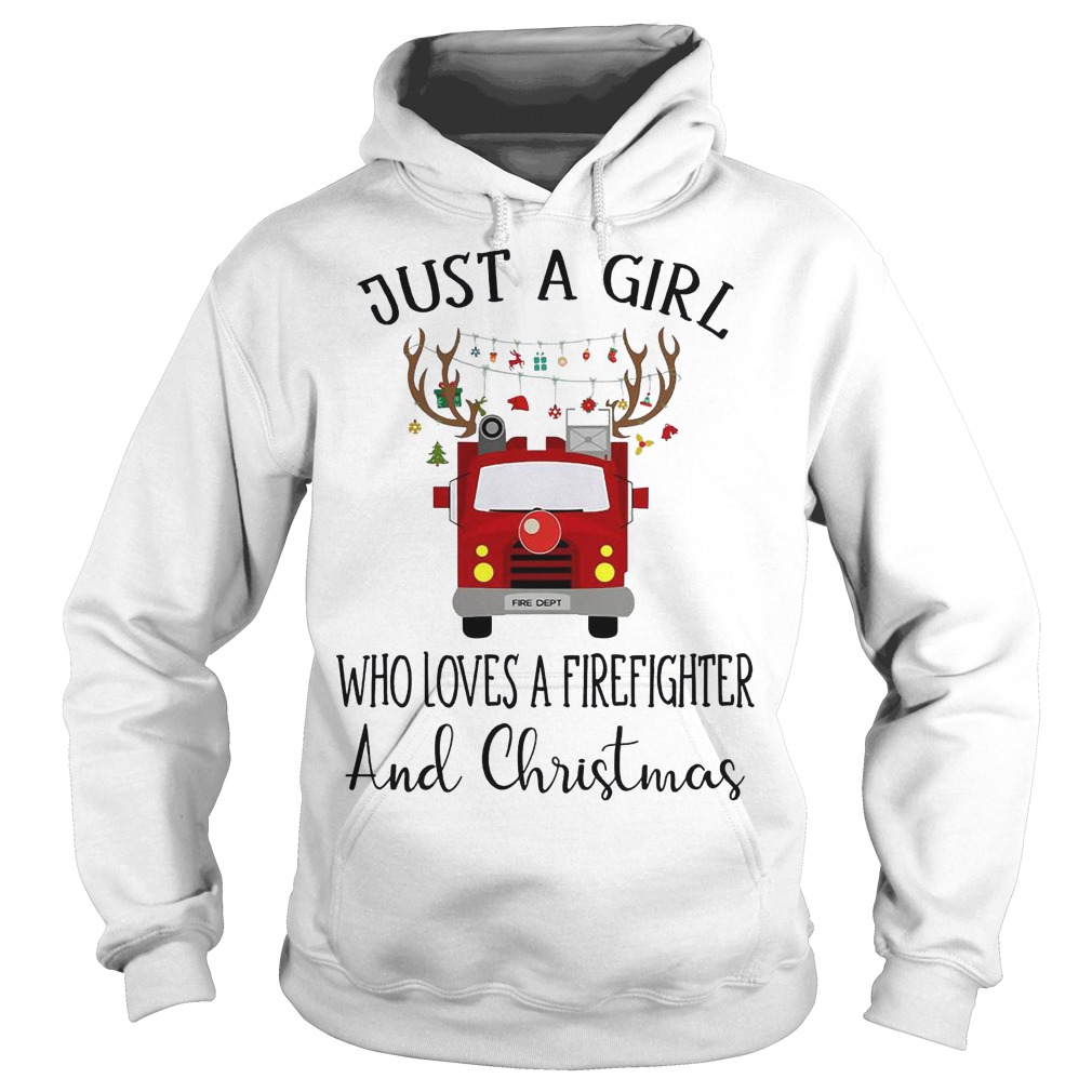 Just a girl who loves a Firefighter and Christmas hoodie