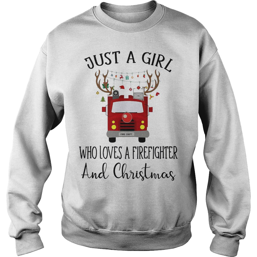 Just a girl who loves a Firefighter and Christmas sweater