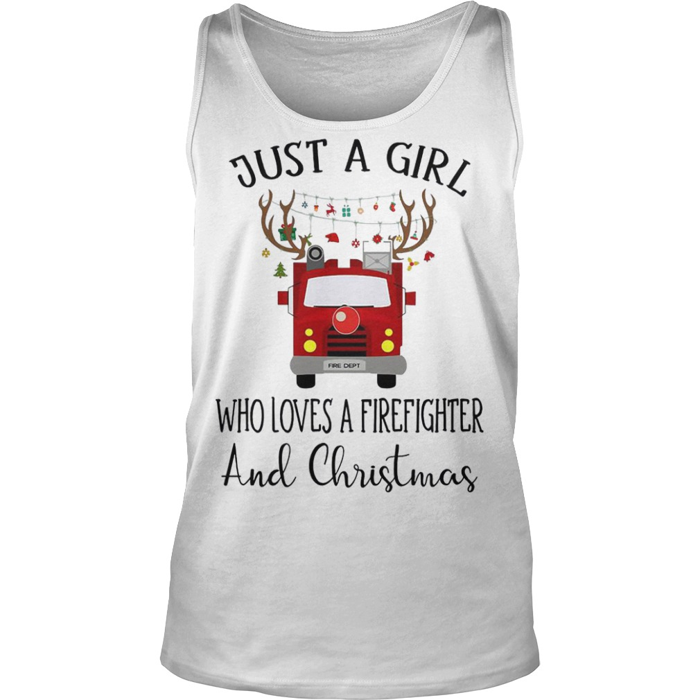 Just a girl who loves a Firefighter and Christmas tank top