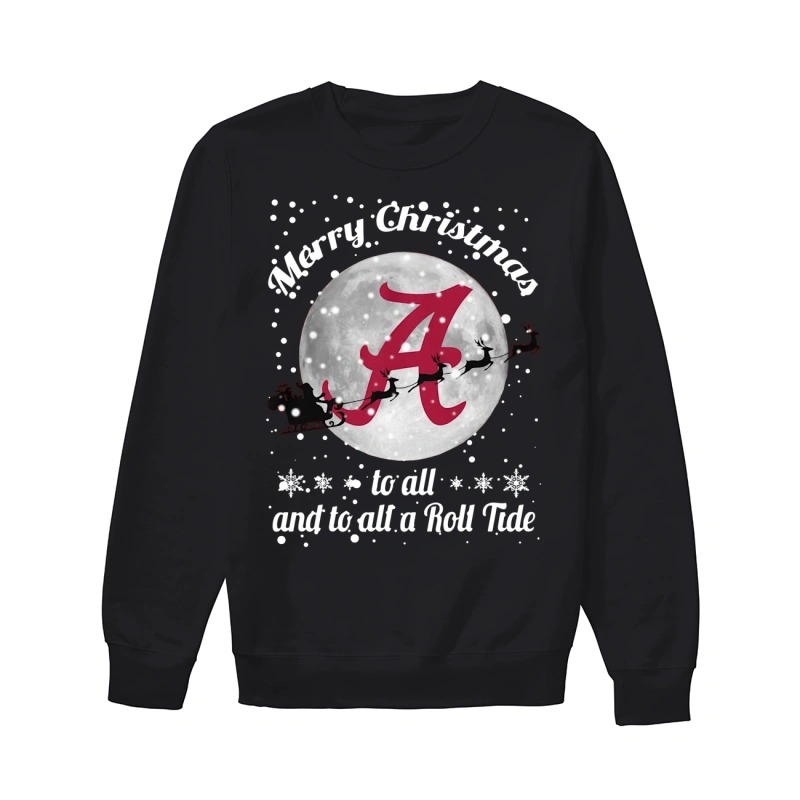 Merry Christmas to all and to all a Roll Tide Alabama Crimson Tide sweater