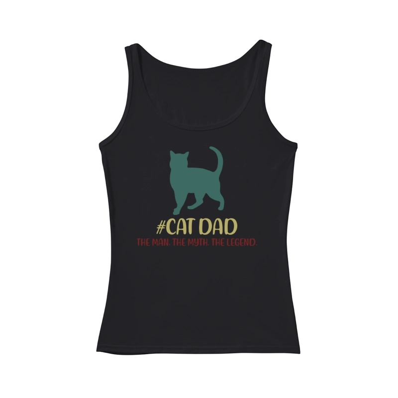 Cat dad the man the myth the legend tank top