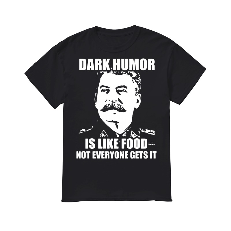 Dark humor is like food not everyone gets it classic men