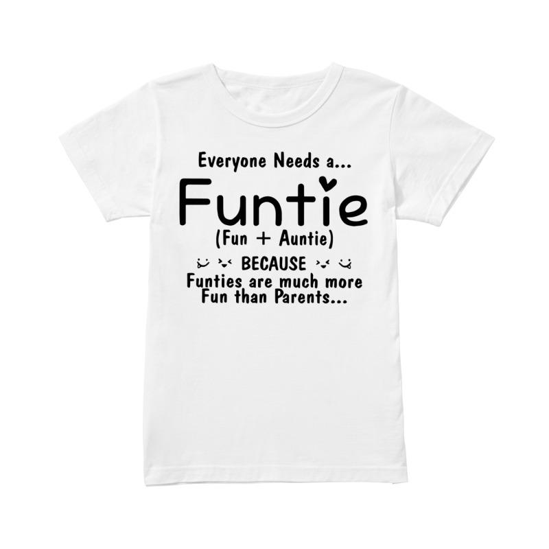 Everyone needs a Funtie because Funties are much more fun than parents classic women