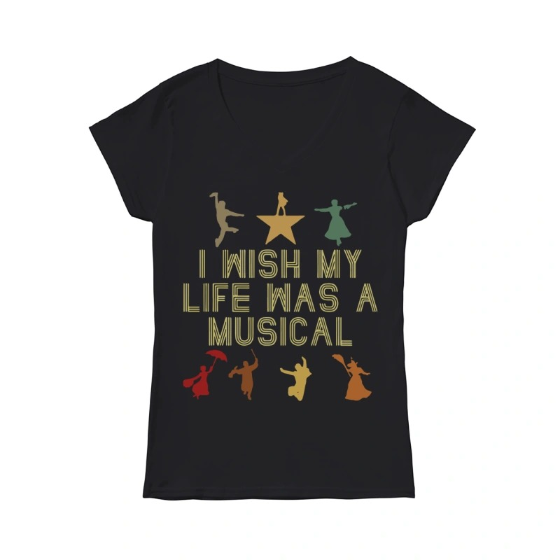 I wish my life was a musical V-neck