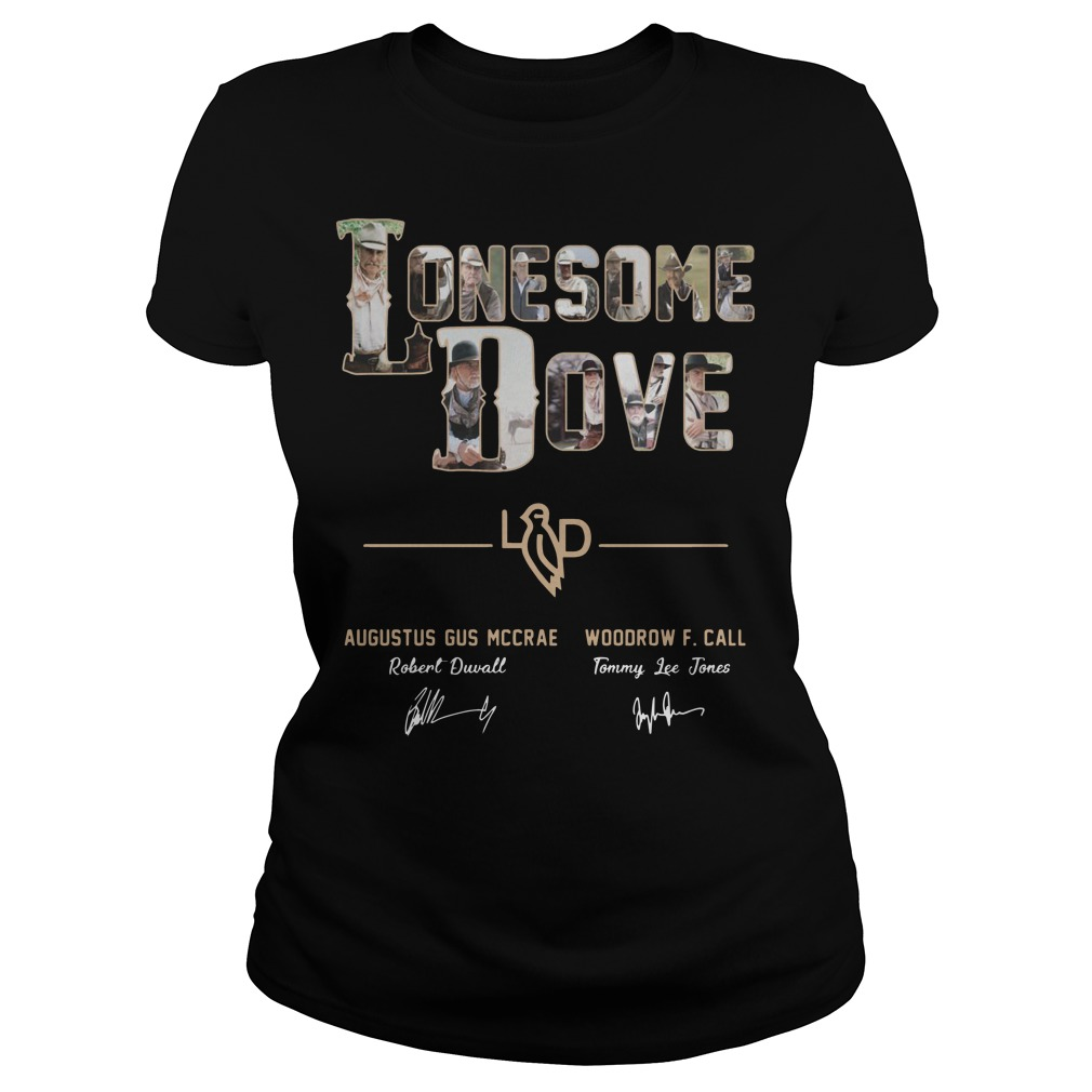 Lonesome Dove Augustus Gus Mccrae Robert Duvall Woodrow Call Tommy Lee Jones Shirt ladies tee