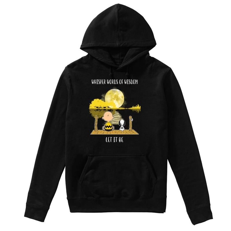 Snoopy and Charlie Whisper words of wisdom let it be hoodie