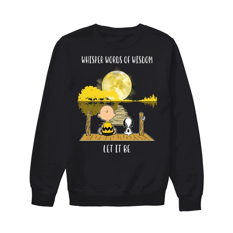 Snoopy and Charlie Whisper words of wisdom let it be sweater