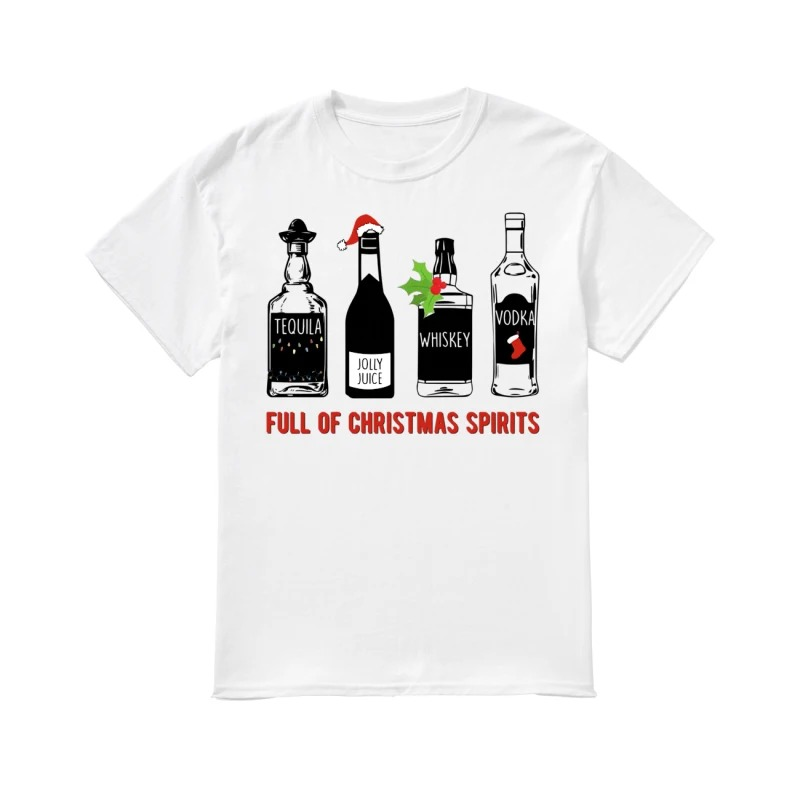 Full of Christmas spirits Tequila Jolly Juice Whiskey Vodka guys tee