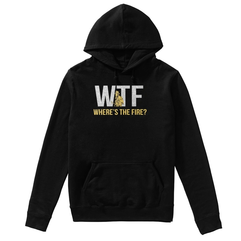 WTF where's the fire hoodie