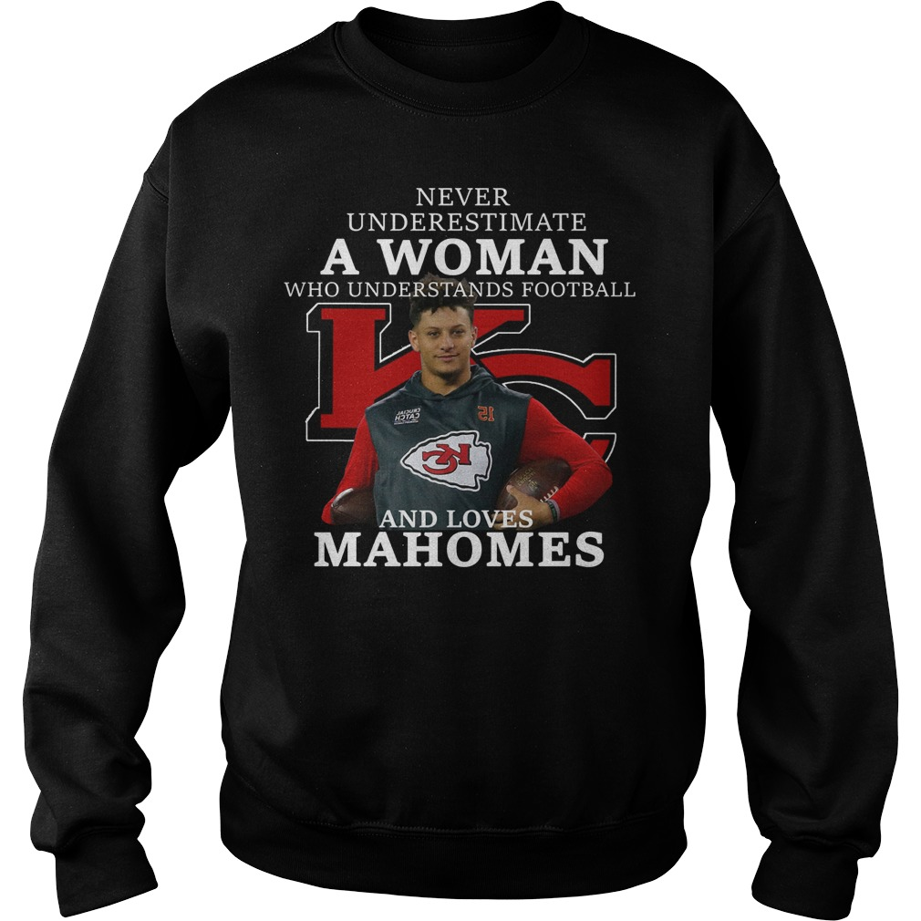 Never underestimate a woman who understands football and loves Mahomes sweater