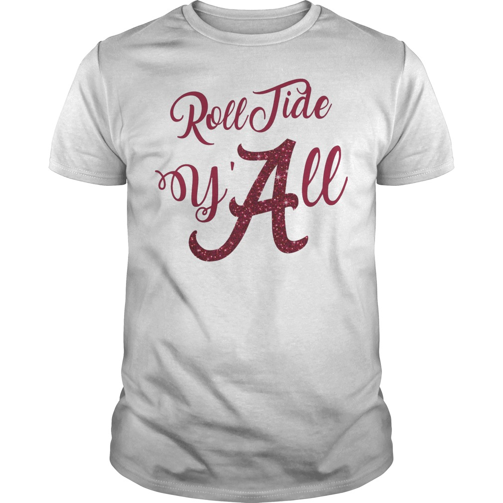 fa74626a Roll Tide y'all Alabama Alabama Crimson Tide shirt, hoodie, sweater