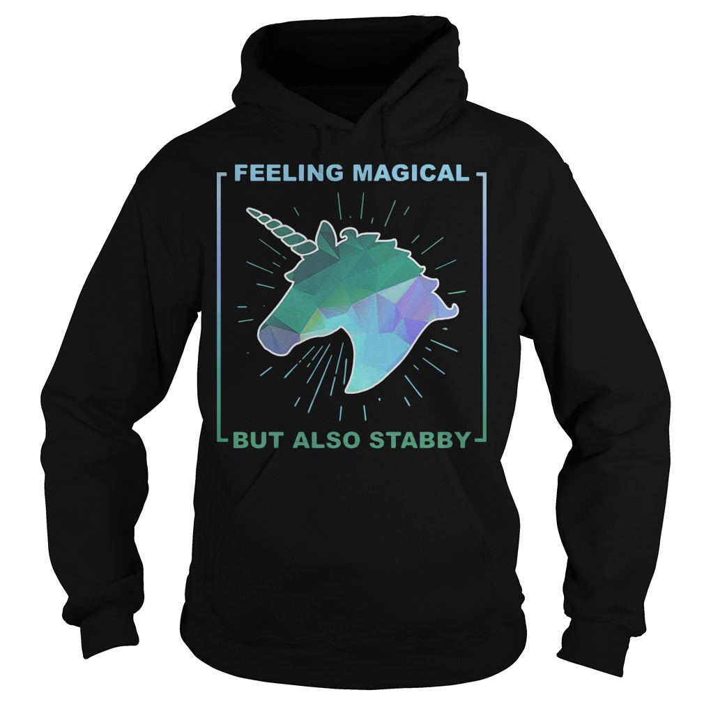 Feeling magical but also stabby Unicorn hoodie