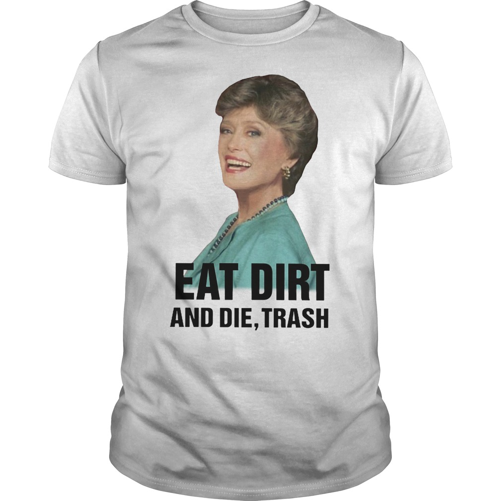 Golden girls Eat dirt and die trash classic men
