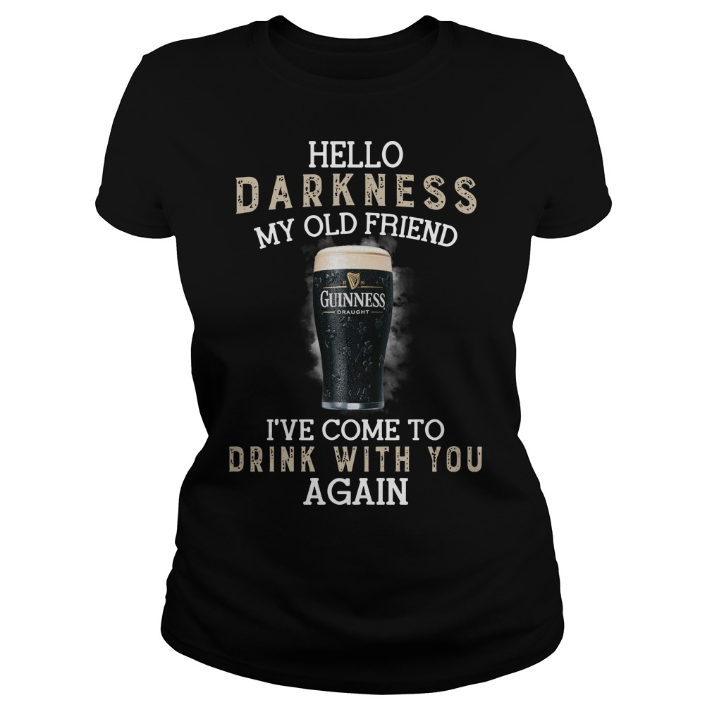 Guinness Draught beer hello darkness my old friend I've come to drink with you again ladies tee