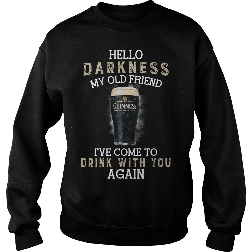 Guinness Draught beer hello darkness my old friend I've come to drink with you again sweater