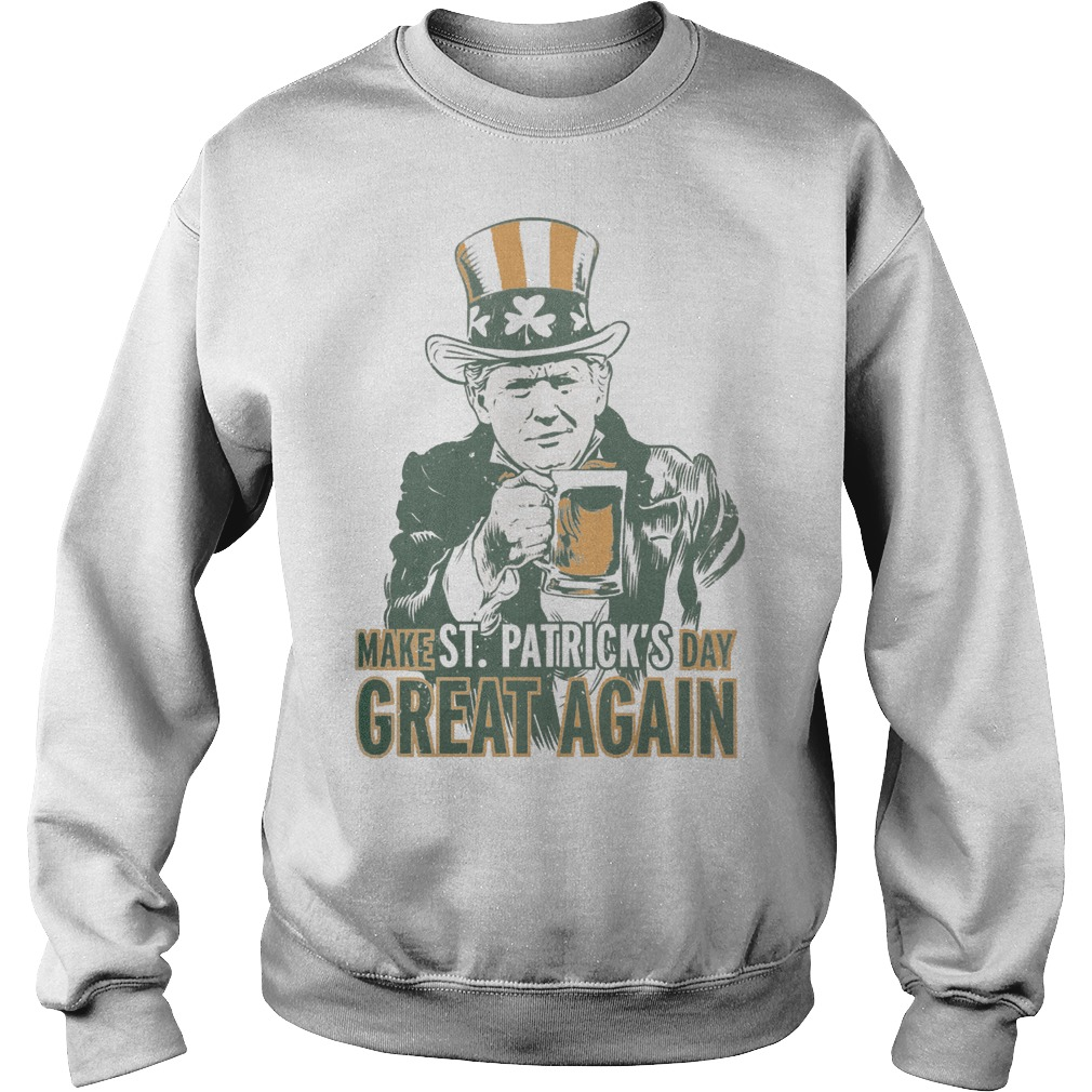 Make St patrick's day great again Trump sweater