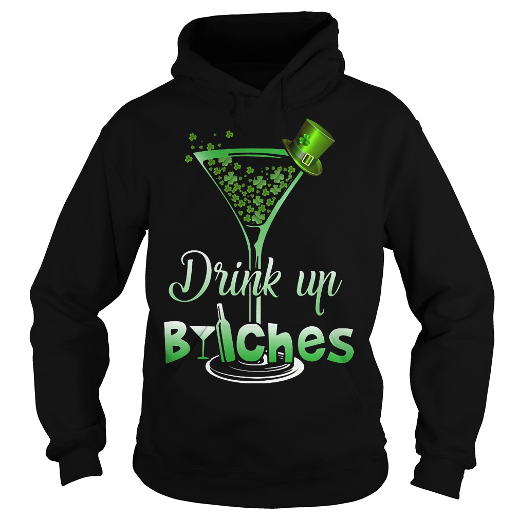 St Patrick's drink up bitches Wine hoodie