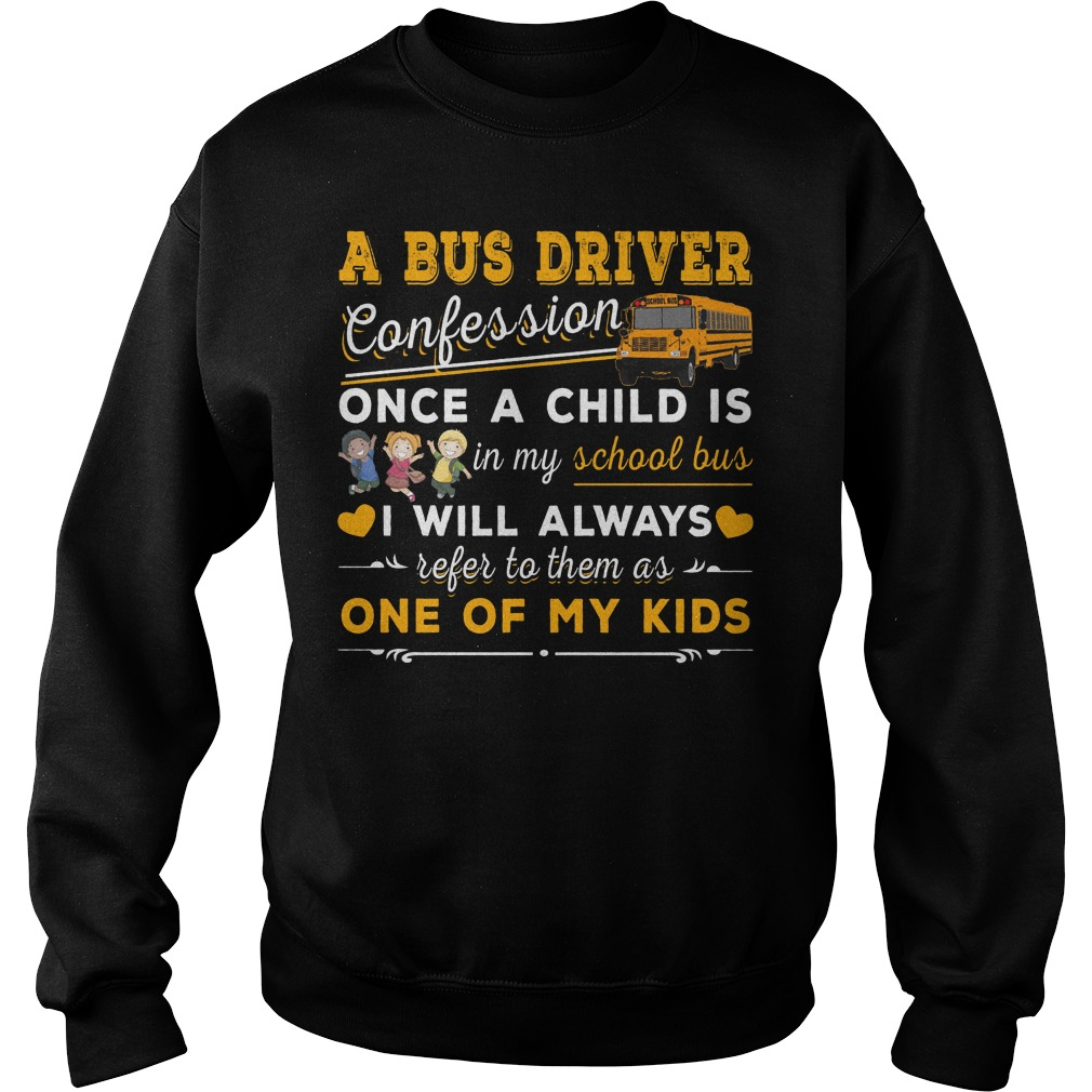 A bus driver confession once a child is in my school bus I will always refer to them as one of my kids sweater
