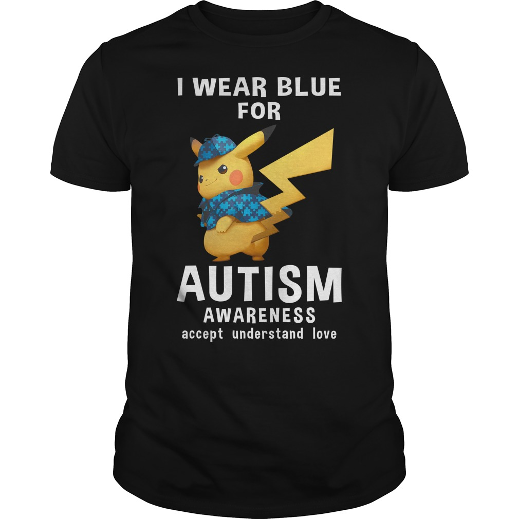 I wear blue for autism awareness accept understand love Pikachu classic men